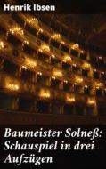 Baumeister Solneß: Schauspiel in drei Aufzügen
