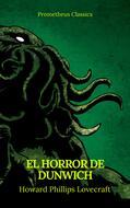 El Horror de Dunwich (Prometheus Classics)