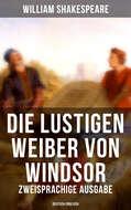 Die lustigen Weiber von Windsor (Zweisprachige Ausgabe: Deutsch-Englisch)
