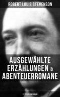 Ausgewählte Erzählungen & Abenteuerromane (21 Titel in einem Band)