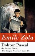Doktor Pascal (Le docteur Pascal: Die Rougon-Macquart Band 20)