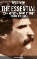 The Essential Mark Twain: 200+ Novels & Short Stories in One Volume (Illustrated Edition)