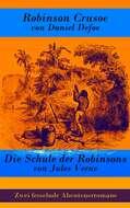 Zwei fesselnde Abenteuerromane: Robinson Crusoe + Die Schule der Robinsons