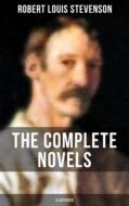 The Complete Novels of Robert L. Stevenson (Illustrated)