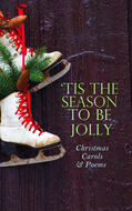TIS THE SEASON TO BE JOLLY - Christmas Carols & Poems