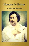 Collected Works of Honore de Balzac with the Complete Human Comedy (A to Z Classics)