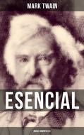 Mark Twain esencial: Obras inmortales
