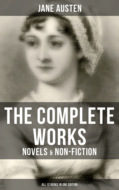 The Complete Works of Jane Austen: Novels & Non-Fiction (All 12 Books in One Edition)