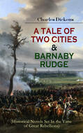 A TALE OF TWO CITIES & BARNABY RUDGE (Historical Novels Set In the Time of Great Rebellions)