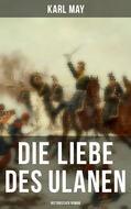 Die Liebe des Ulanen: Historischer Roman