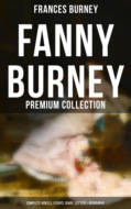 FANNY BURNEY Premium Collection: Complete Novels, Essays, Diary, Letters & Biography (Illustrated Edition)
