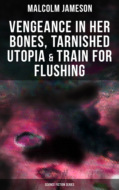 Vengeance in Her Bones, Tarnished Utopia & Train for Flushing (Science Fiction Series)