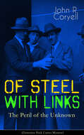WITH LINKS OF STEEL - The Peril of the Unknown (Detective Nick Carter Mystery)