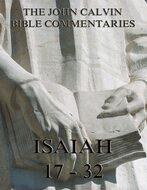 John Calvin\'s Commentaries On Isaiah 17- 32