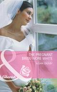 The Pregnant Bride Wore White