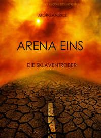 Arena Eins: Die Sklaventreiber