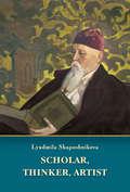 Scholar, thinker, artist