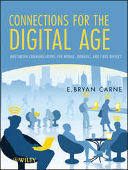 Connections for the Digital Age. Multimedia Communications for Mobile, Nomadic and Fixed Devices