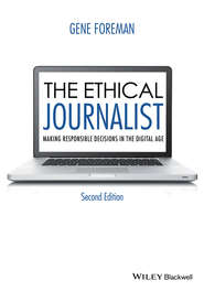 The Ethical Journalist. Making Responsible Decisions in the Digital Age