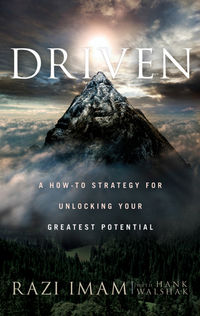 Driven. A How-to Strategy for Unlocking Your Greatest Potential