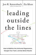 Leading Outside the Lines. How to Mobilize the Informal Organization, Energize Your Team, and Get Better Results