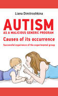Autism as a malicious generic program. Causes of its occurrence. Successful experience of the experimental group