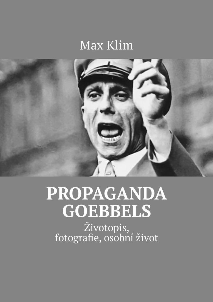 Propaganda Goebbels. Životopis, fotografie, osobní život Max Klim